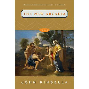 The New Arcadia Poems by Kinsella & John