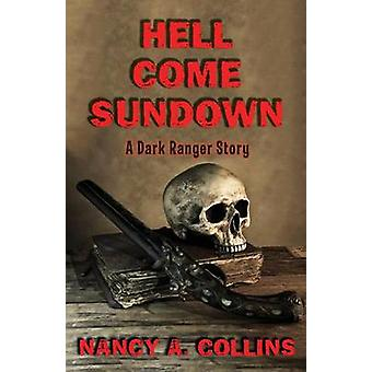Hell Come Sundown by Collins & Nancy A