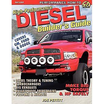 HighPerformance Diesel Builders Guide by Pettitt & Joe