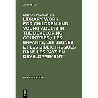 Library Work for Children and Young Adults in the Developing Countries  Les enfants les jeunes et les bibliothques dans les pays en dveloppement by Patte & Genevive