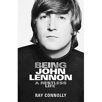 Being John Lennon by Ray Connolly - 9781474606806 Book