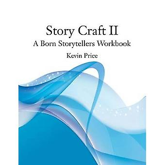 Story Craft II A Born Storytellers Workbook by Price & Kevin Lindsay