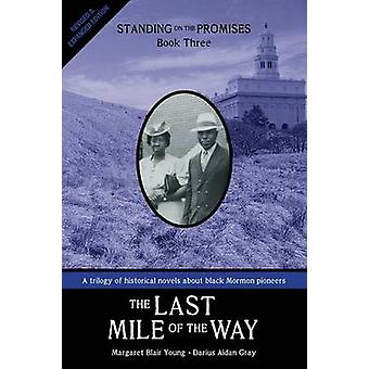 Standing on the Promises Book Three The Last Mile of the Way Revised  Expanded by Young & Margaret Blair