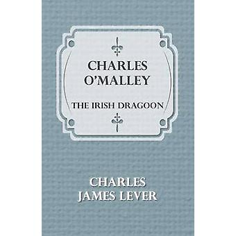 Charles OMalley The Irish Dragoon by Lever & Charles James