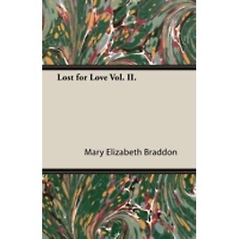 Lost for Love Vol. II. by Braddon & Mary Elizabeth