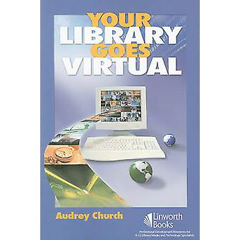 Your Library Goes Virtual by Church & Audrey