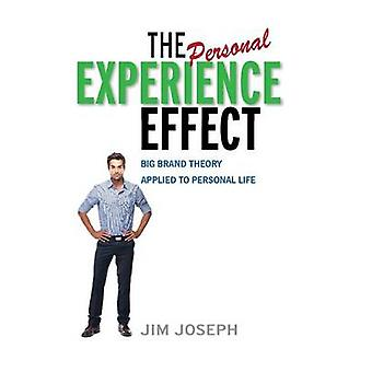 The Personal Experience Effect Big Brand Theory Applied to Personal Life by Joseph & Jim