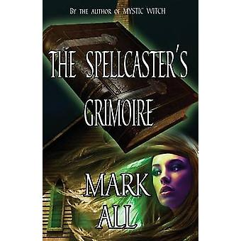 The Spellcasters Grimoire by All & Mark