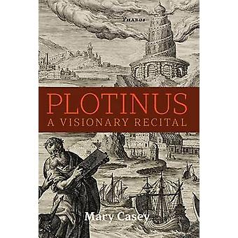 Plotinus A Visionary Recital by Casey & Mary