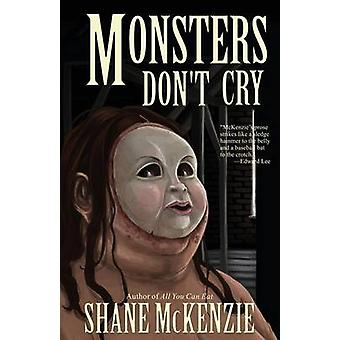 Monsters Dont Cry by McKenzie & Shane