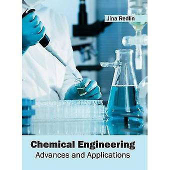 Chemical Engineering Advances and Applications by Redlin & Jina