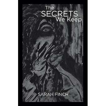 The Secrets We Keep by Finch & Sarah