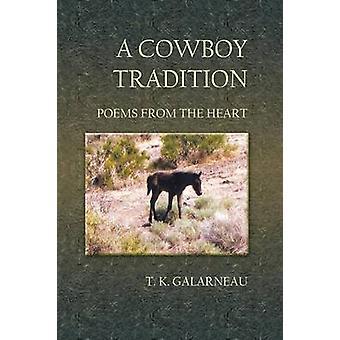 A Cowboy Tradition by Galarneau & T. K.
