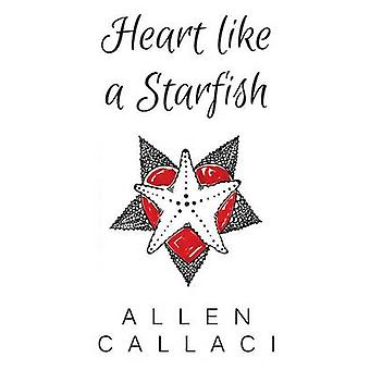 Heart Like A Starfish by Callaci & Allen