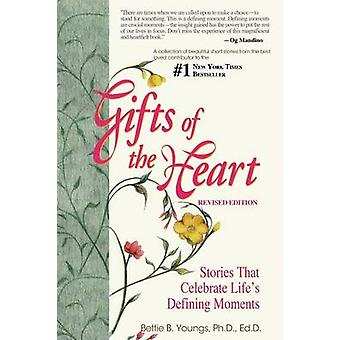 Gifts of the Heart Short Stories That Celebrate Lifes Defining Moments by Youngs & Bettie B.