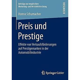 Preis und Prestige  Effekte von Verkaufsfrderungen auf Prestigemarken in der Automobilindustrie by Schumacher & Hanna