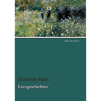 Kurzgeschichten by De Balzac & Honore