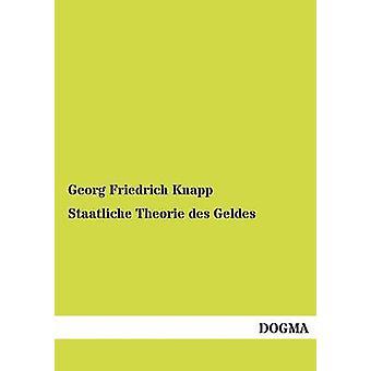 Staatliche Theorie des Geldes by Knapp & Georg Friedrich