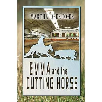 Emma And The Cutting Horse by Deeringer & Martha