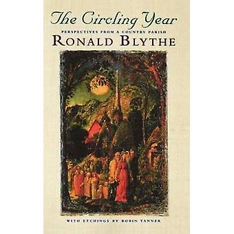 The Circling Year Perspectives from a Country Parish by Blythe & Ronald