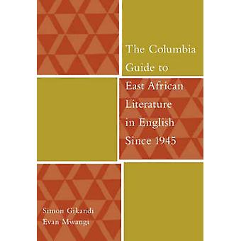 The Columbia Guide to East African Literature in English Since 1945 b