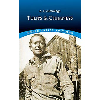 Tulips & Chimneys by E.E. Cummings - 9780486826912 Book