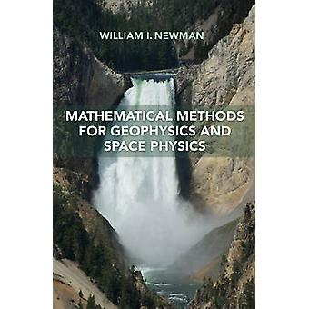 Mathematical Methods for Geophysics and Space Physics by William I. N
