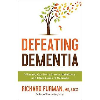 A Healthy Brain for Life - How to Prevent Alzheimer's - Dementia - and