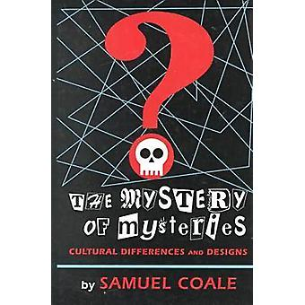 The Mystery of Mysteries - Cultural Differences and Designs by Samuel