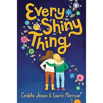 Every Shiny Thing by Cordelia Jensen - 9781419733772 Book