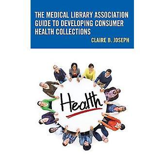 The Medical Library Association Guide til å utvikle forbrukernes helse C