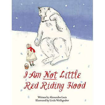I Am Not Little Red Riding Hood door Alessandro Lecis - 9781620879856 B