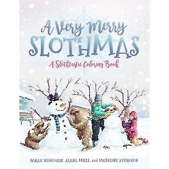 A Very Merry Slothmas - A Slothtastic Coloring Book by Sarah Heneghan