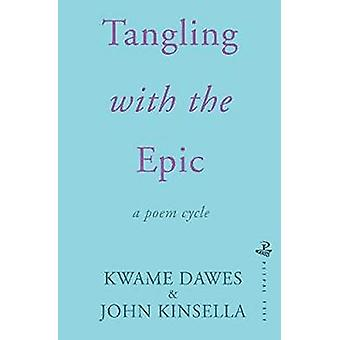 Tangling With The Epic - 3 by Kwame Dawes - 9781845234522 Book
