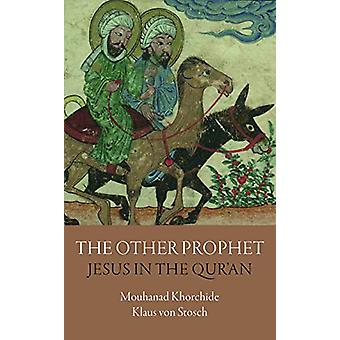 The Other Prophet - Jesus in the Qur`an by Mouhanad Khorchide - 97819