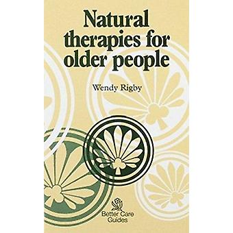 Natural Therapies for Older People by Wendy Rigby - 9781874790211 Book