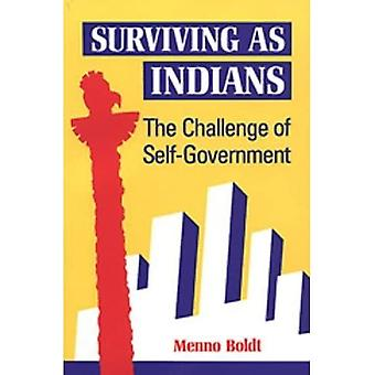 Surviving as Indians : The Challenge of Self-Government