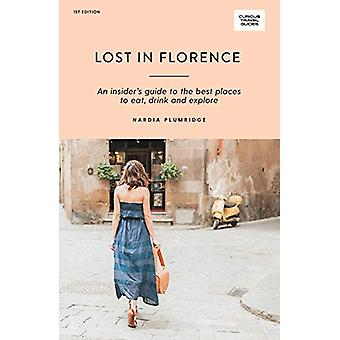 Lost in Florence - An insider's guide to the best places to eat - drin