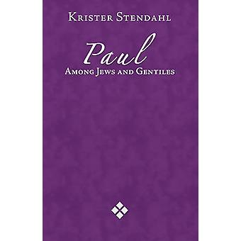 Paul Among Jews and Gentiles and Other Essays by Krister Stendahl - 9