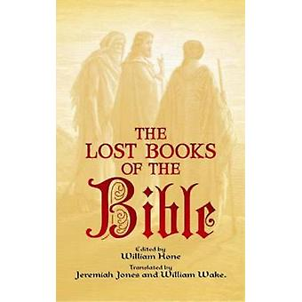 The Lost Books of the Bible (New edition) by William Hone - Jeremiah