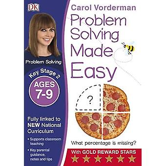 Problem Solving Made Easy Ages 79 Key Stage 2 by Carol Vorderman