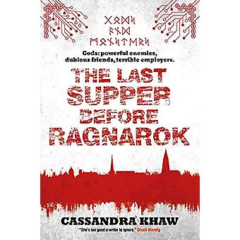 The Last Supper Before Ragnarok by Cassandra Khaw - 9781781086452 Book