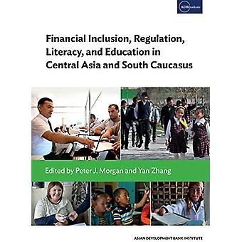 Financial Inclusion - Regulation - Literacy - and Education in Centra