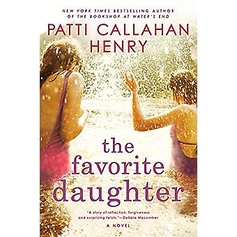 The Favorite Daughter by Patti Callahan Henry - 9780399583131 Book