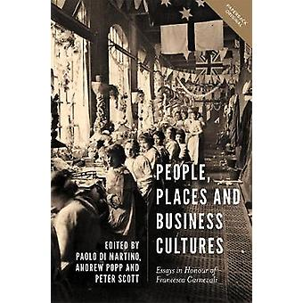 People - Places and Business Cultures - Essays in Honour of Francesca
