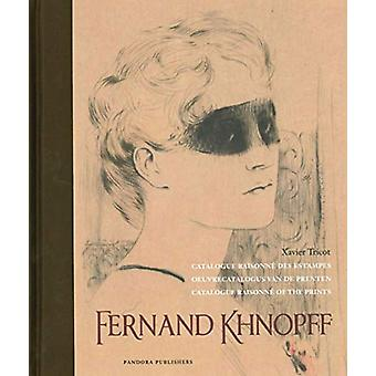 Fernand Khnopff - Catalogue Raisonne of the Prints by Xavier Tricot -