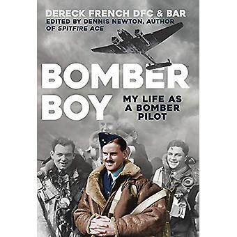 Bomber Boy - My Life as a Bomber Pilot by Dereck French - 978144568465