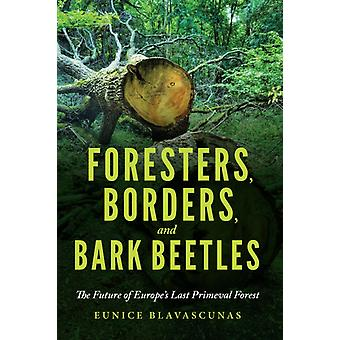 Foresters Borders and Bark Beetles by Blavascunas & Eunice