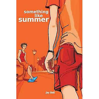 Something Like Summer by Jay Bell - 9781453875049 Book