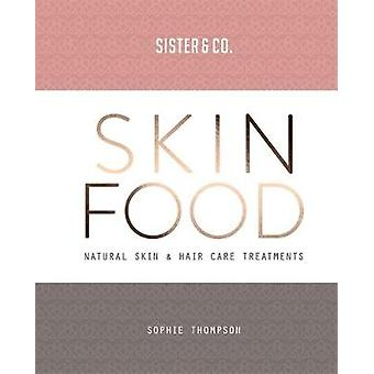 Skin Food Skin  Hair Care Recipes From Nature